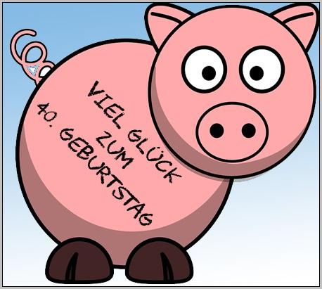 Glücksschwein für viel Glück zum 40. Geburtstag